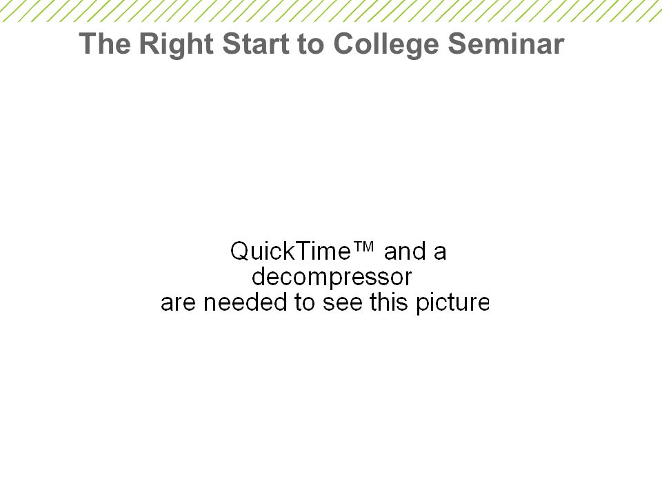 The Right Start to College Seminar