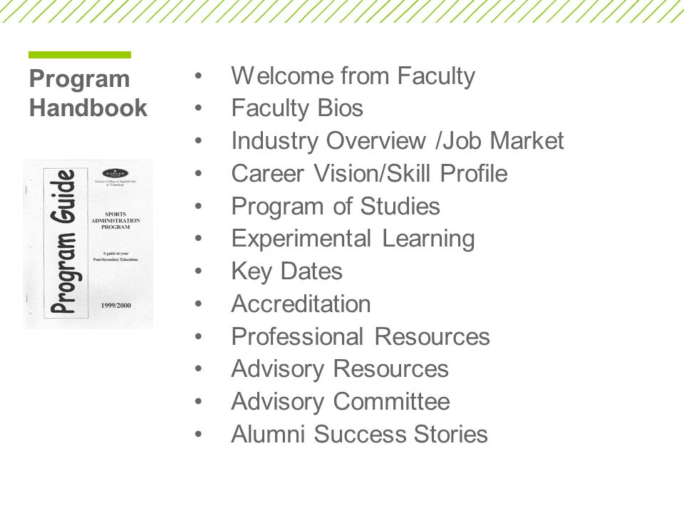 Program Handbook Welcome from Faculty. Faculty Bios. Industry Overview /Job Market. Career Vision/Skill Profile.