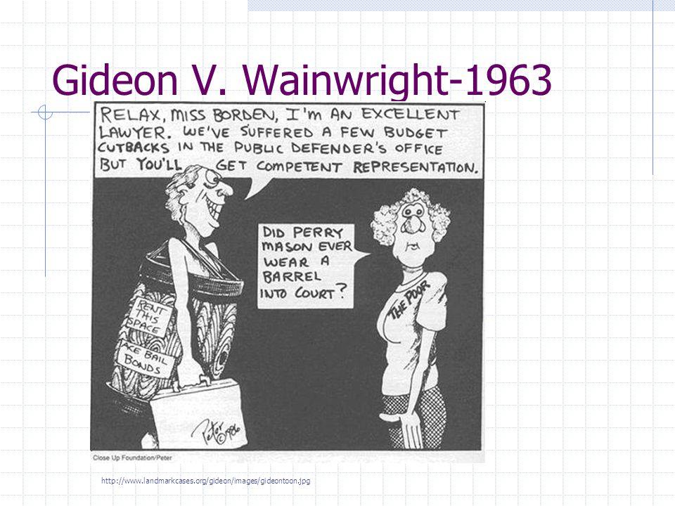 Gideon V. Wainwright-1963 http://www.landmarkcases.org/gideon/images/gideontoon.jpg