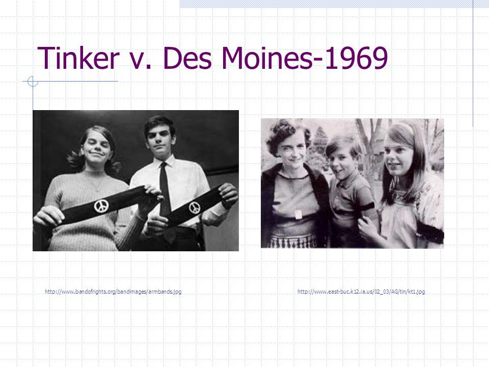 Tinker v. Des Moines-1969 http://www.bandofrights.org/bandimages/armbands.jpg.