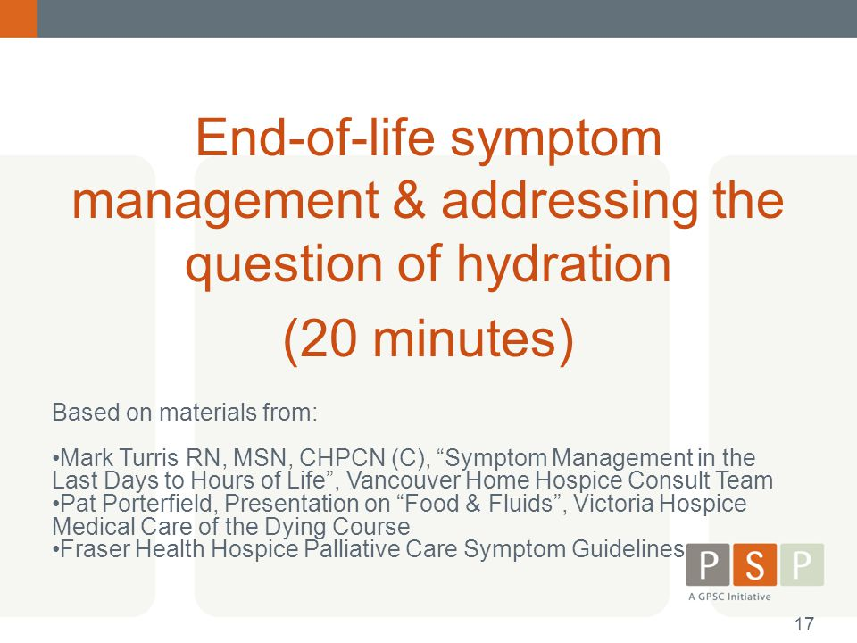 End-of-life symptom management & addressing the question of hydration