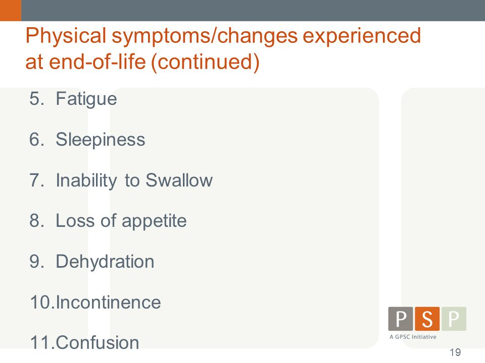 Physical symptoms/changes experienced at end-of-life (continued)