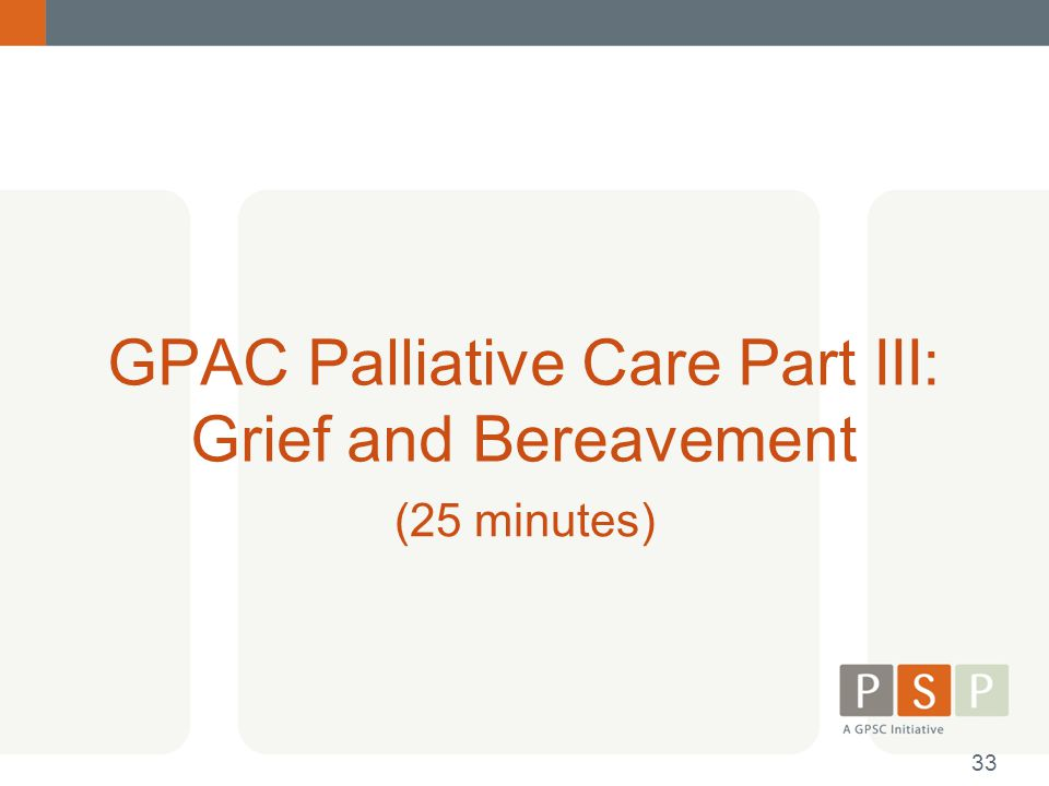 GPAC Palliative Care Part III: Grief and Bereavement