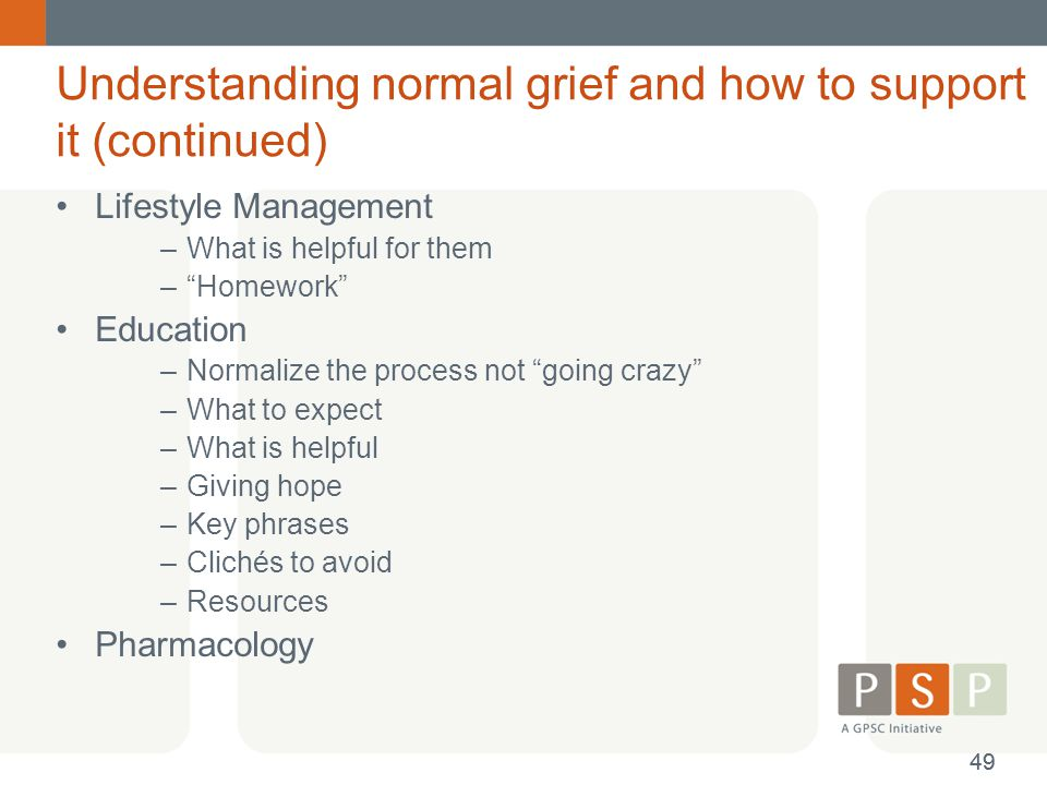 Understanding normal grief and how to support it (continued)