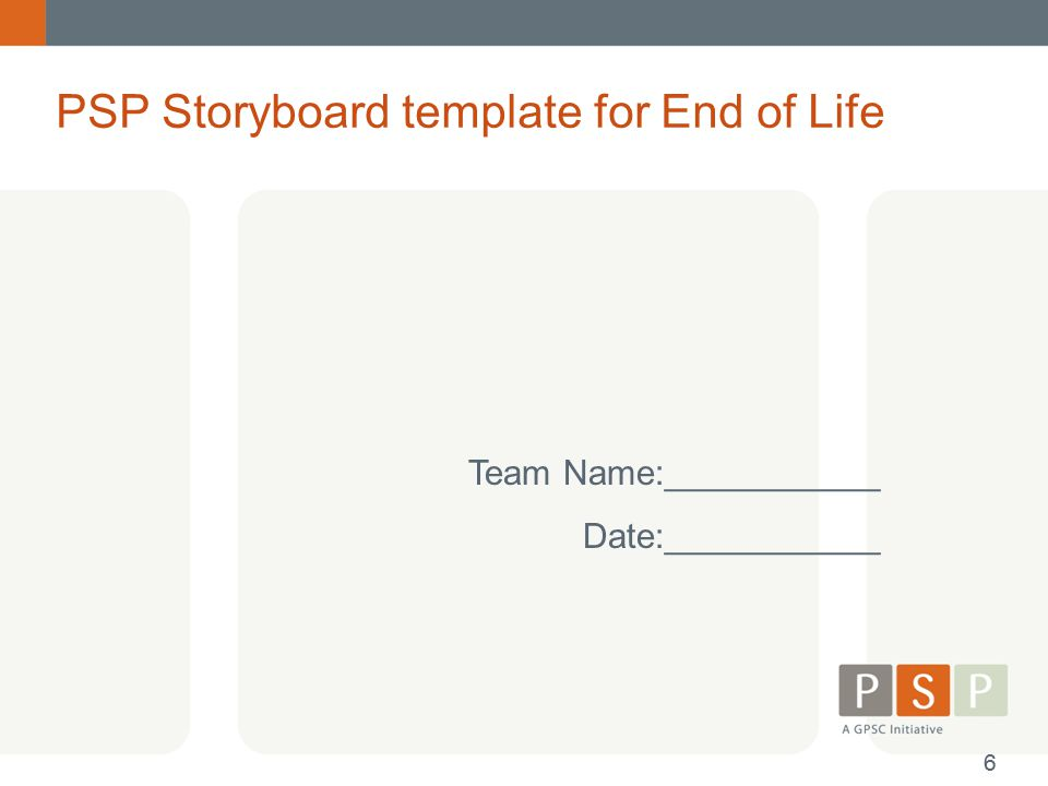 PSP Storyboard template for End of Life