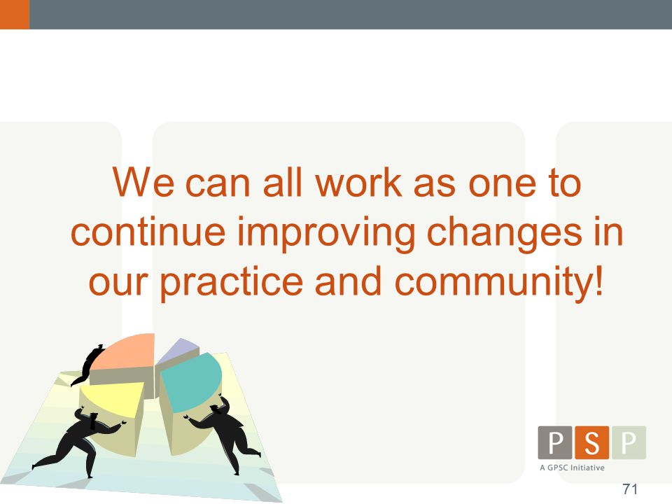 We can all work as one to continue improving changes in our practice and community!