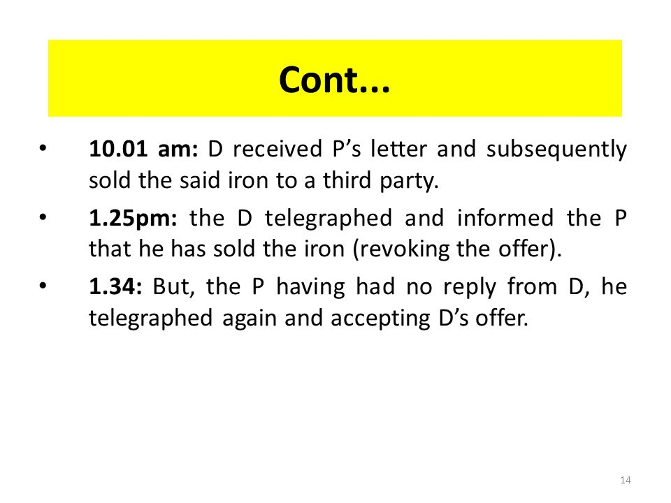 Cont... 10.01 am: D received P's letter and subsequently sold the said iron to a third party.