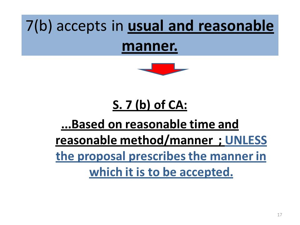 7(b) accepts in usual and reasonable manner.