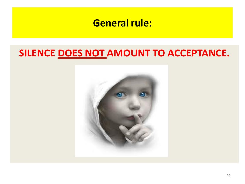 SILENCE DOES NOT AMOUNT TO ACCEPTANCE.