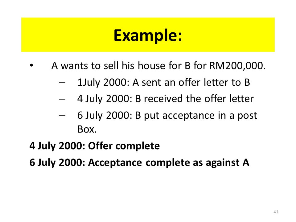 Example: A wants to sell his house for B for RM200,000.