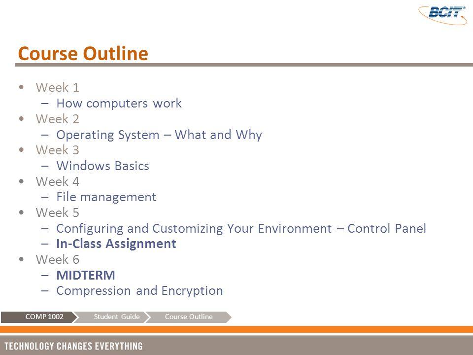 Course Outline Week 1 How computers work Week 2