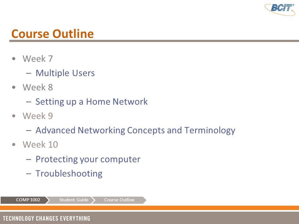 Course Outline Week 7 Multiple Users Week 8 Setting up a Home Network