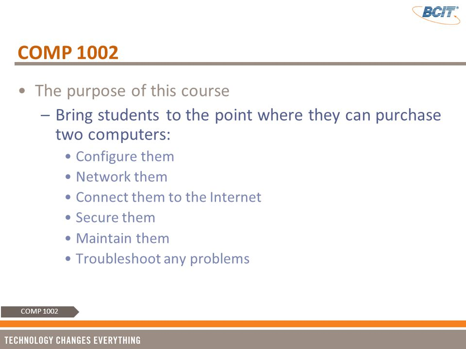 COMP 1002 The purpose of this course