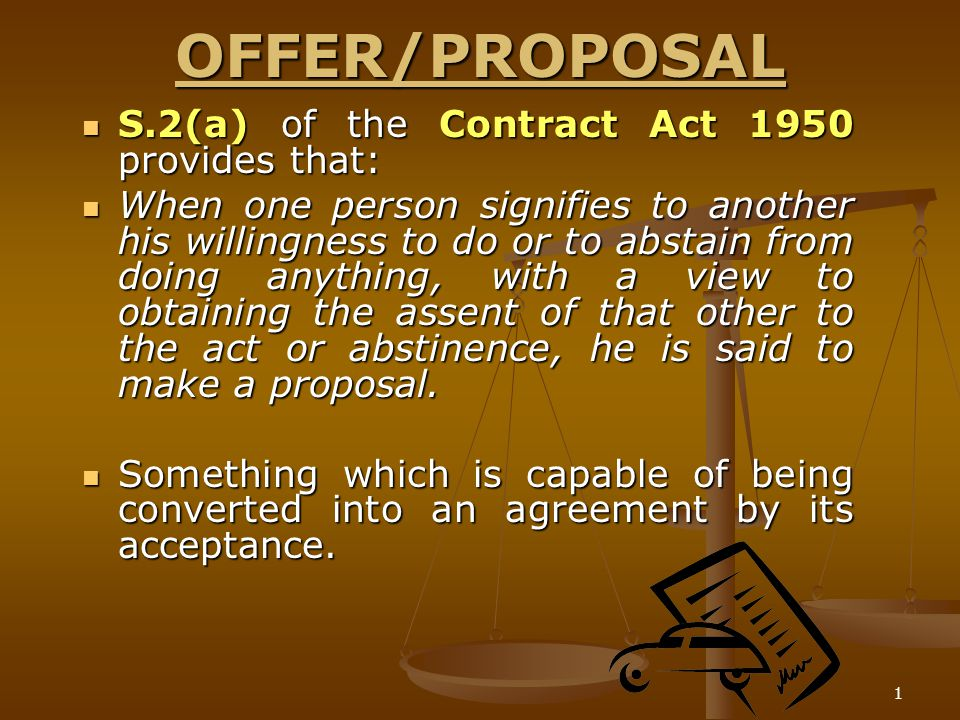 OFFER/PROPOSAL S.2(a) of the Contract Act 1950 provides that: