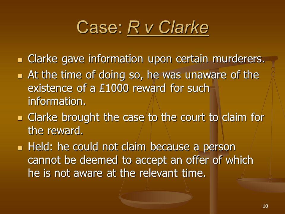 Case: R v Clarke Clarke gave information upon certain murderers.