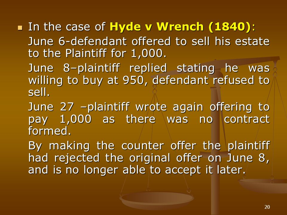 In the case of Hyde v Wrench (1840):