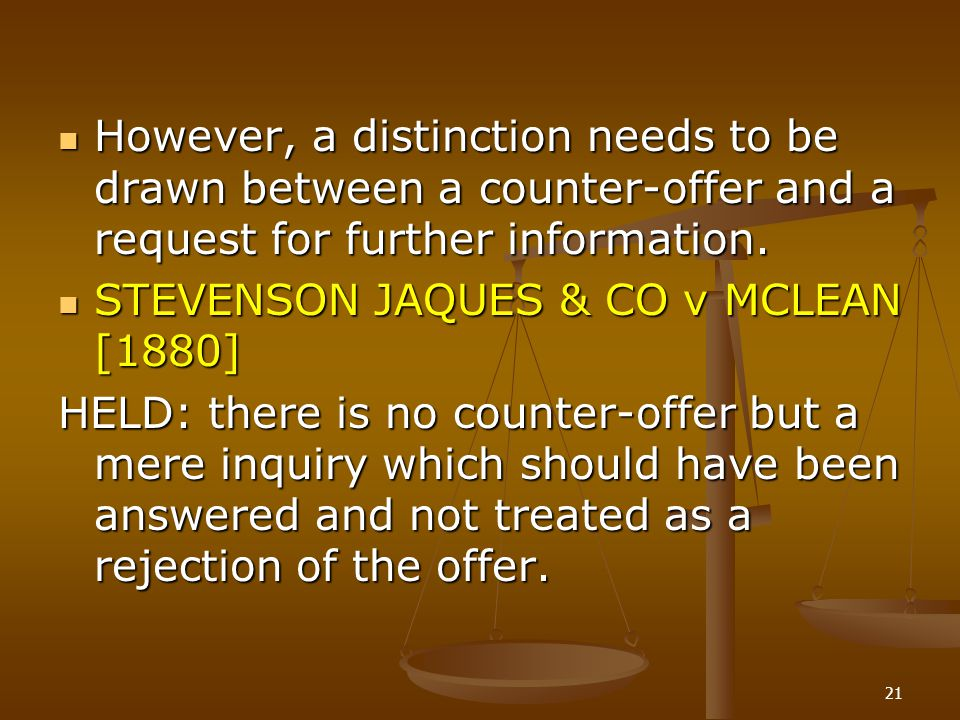 However, a distinction needs to be drawn between a counter-offer and a request for further information.