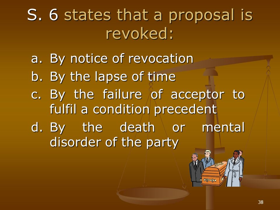 S. 6 states that a proposal is revoked: