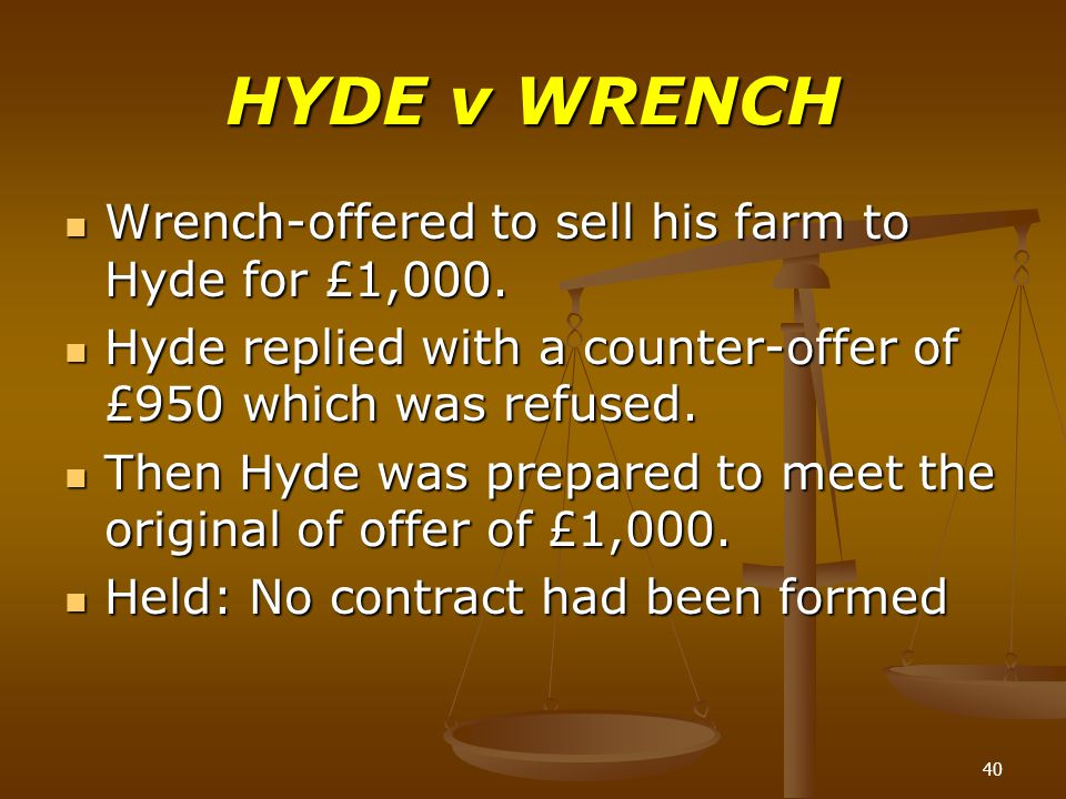 HYDE v WRENCH Wrench-offered to sell his farm to Hyde for £1,000.