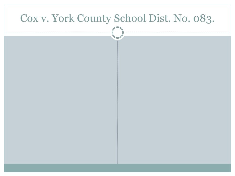 Cox v. York County School Dist. No. 083.