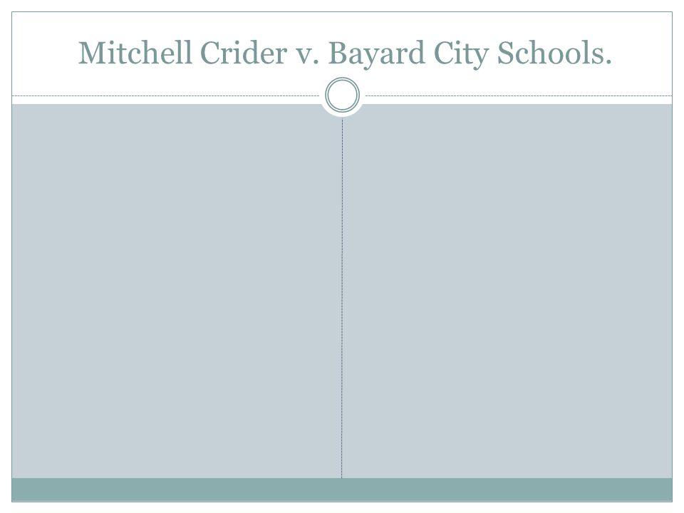 Mitchell Crider v. Bayard City Schools.
