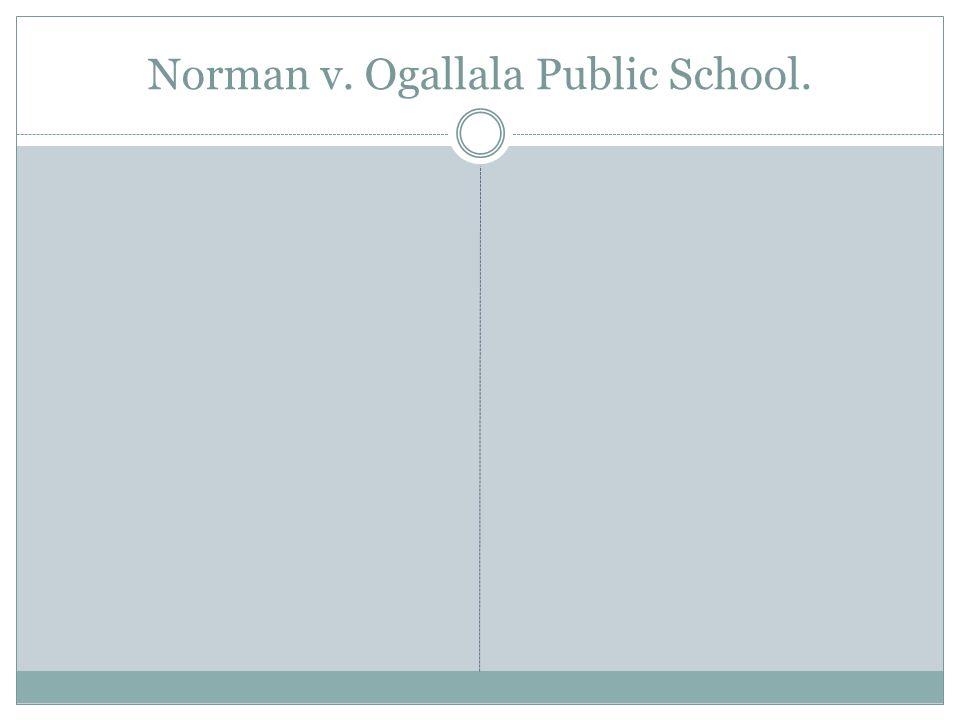 Norman v. Ogallala Public School.