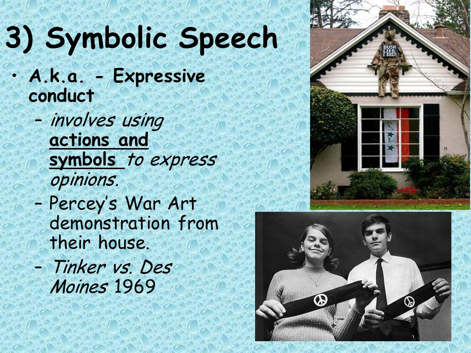 3) Symbolic Speech A.k.a. - Expressive conduct