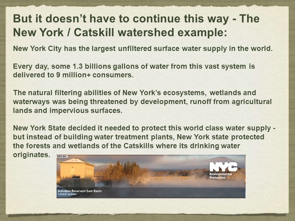 But it doesn't have to continue this way - The New York / Catskill watershed example: