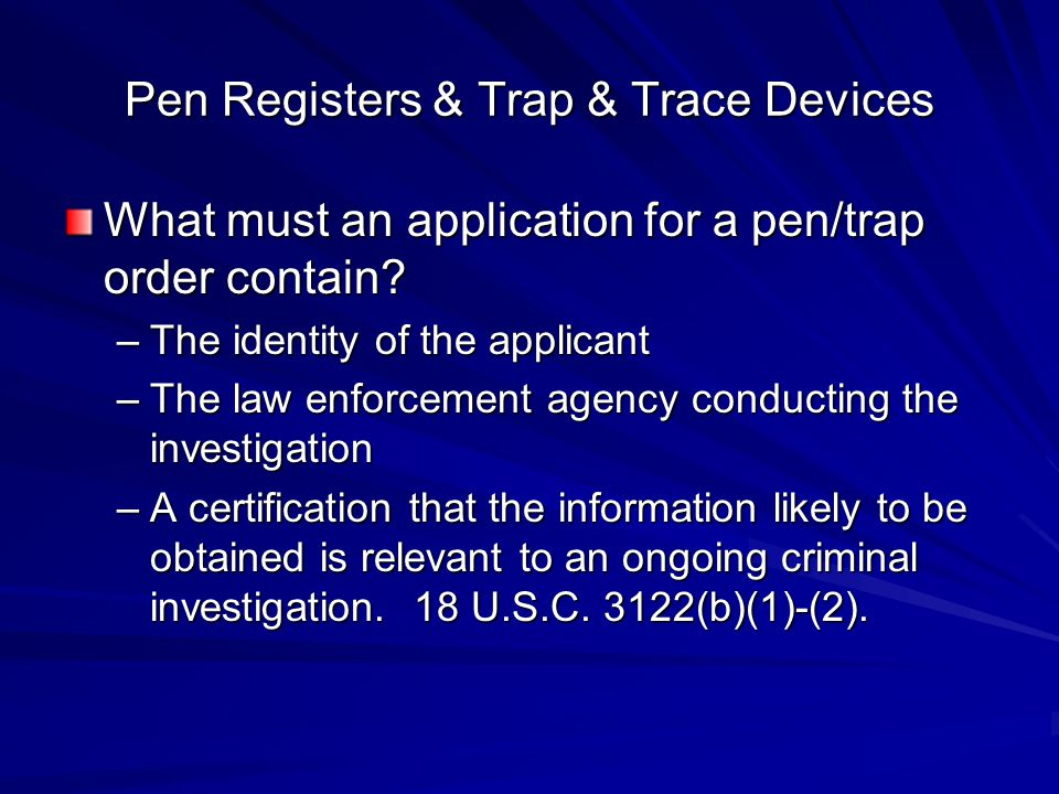 Pen Registers & Trap & Trace Devices