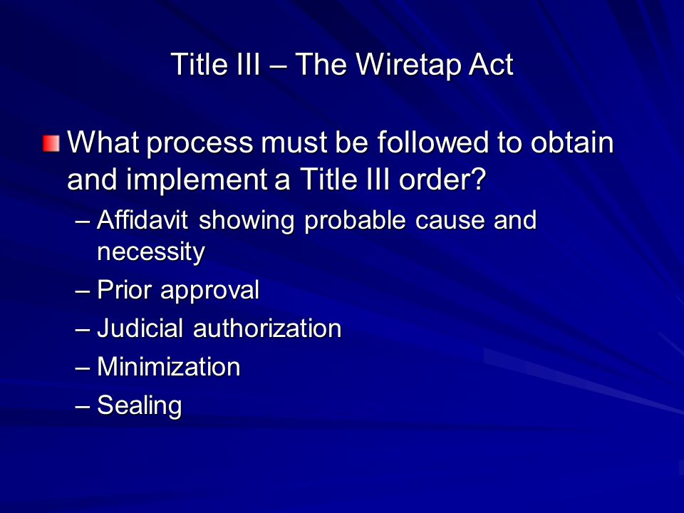 Title III – The Wiretap Act
