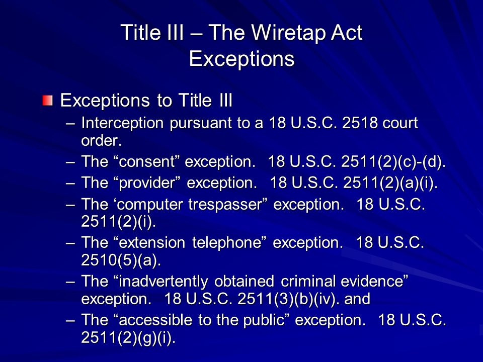 Title III – The Wiretap Act Exceptions