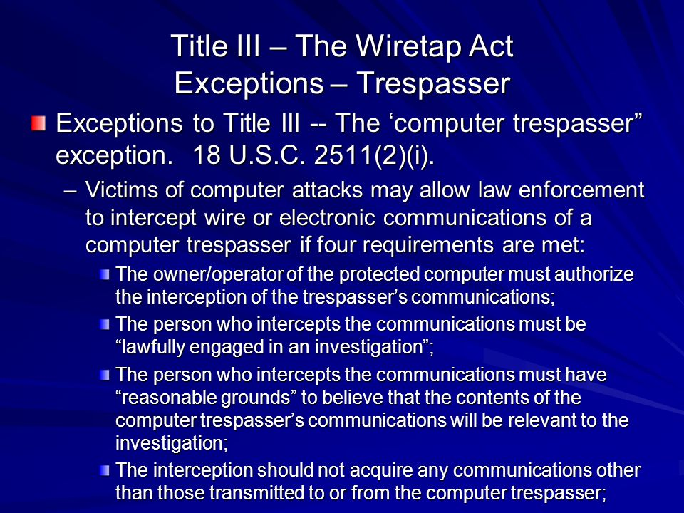 Title III – The Wiretap Act Exceptions – Trespasser
