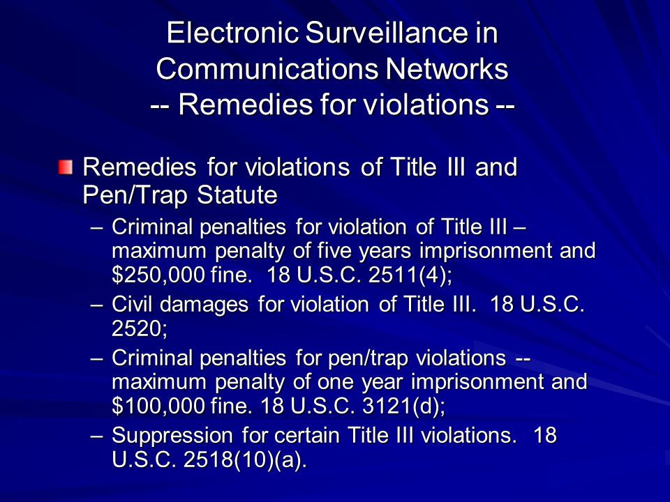 Electronic Surveillance in Communications Networks -- Remedies for violations --