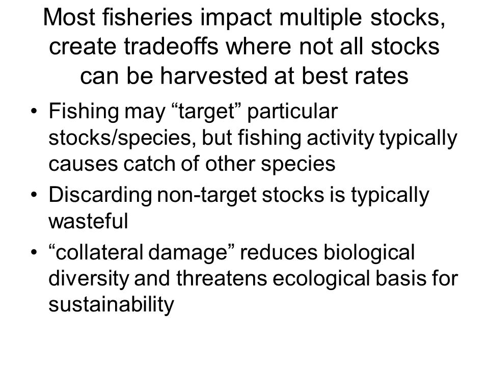 Most fisheries impact multiple stocks, create tradeoffs where not all stocks can be harvested at best rates