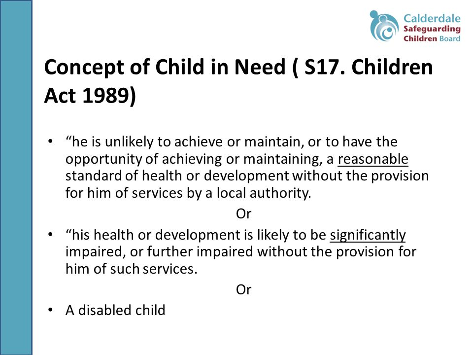 Concept of Child in Need ( S17. Children Act 1989)