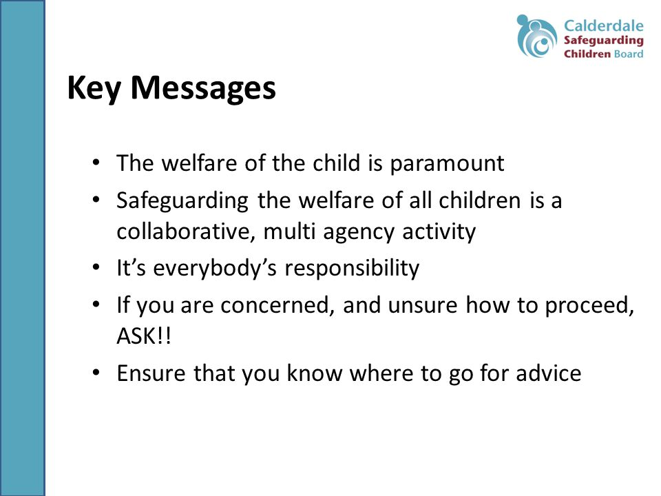 Key Messages The welfare of the child is paramount