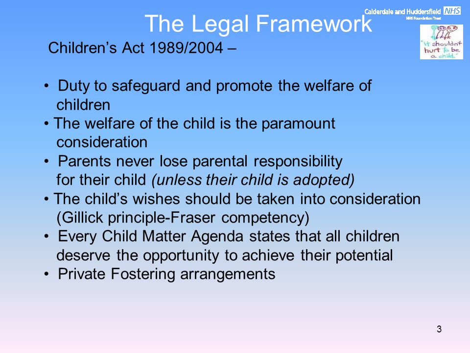 The Legal Framework Children's Act 1989/2004 –