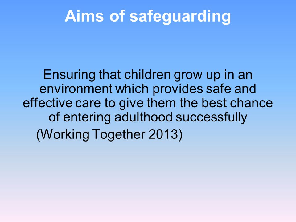 Aims of safeguarding