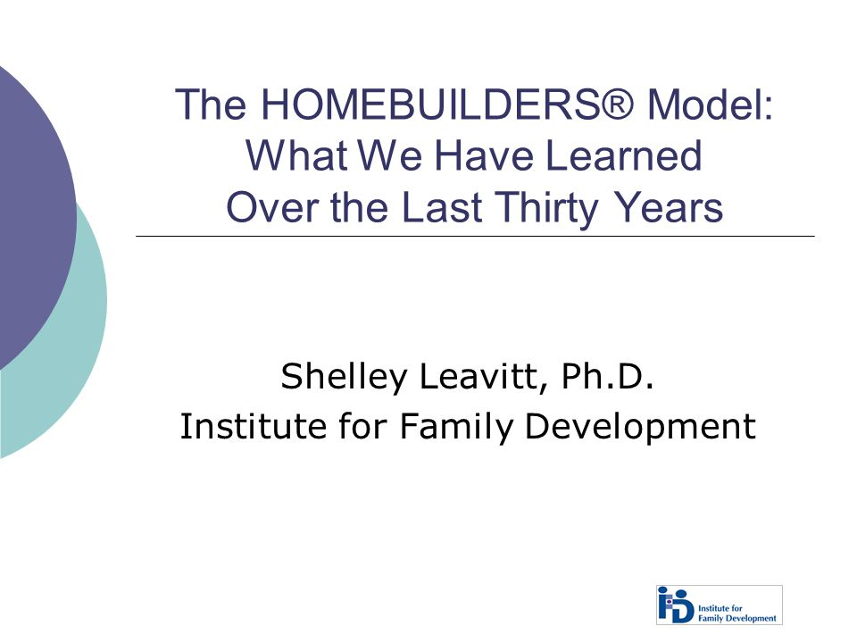 Shelley Leavitt, Ph.D. Institute for Family Development