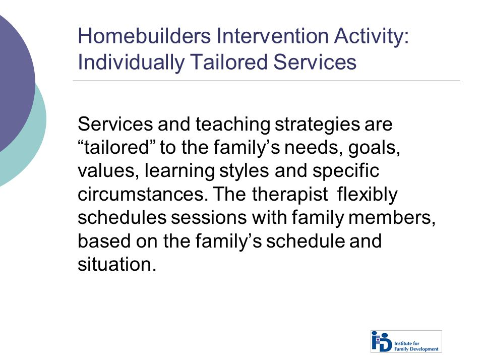 Homebuilders Intervention Activity: Individually Tailored Services