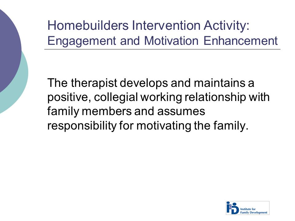 Homebuilders Intervention Activity: Engagement and Motivation Enhancement