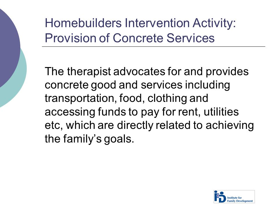 Homebuilders Intervention Activity: Provision of Concrete Services