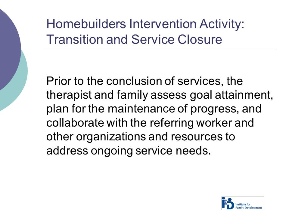 Homebuilders Intervention Activity: Transition and Service Closure