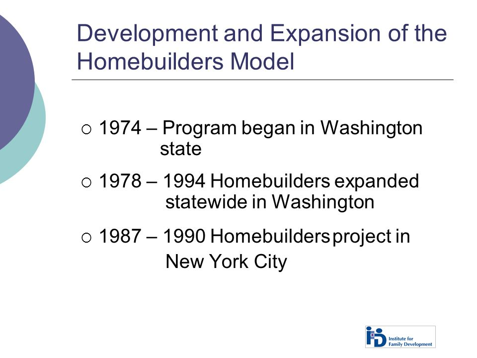 Development and Expansion of the Homebuilders Model