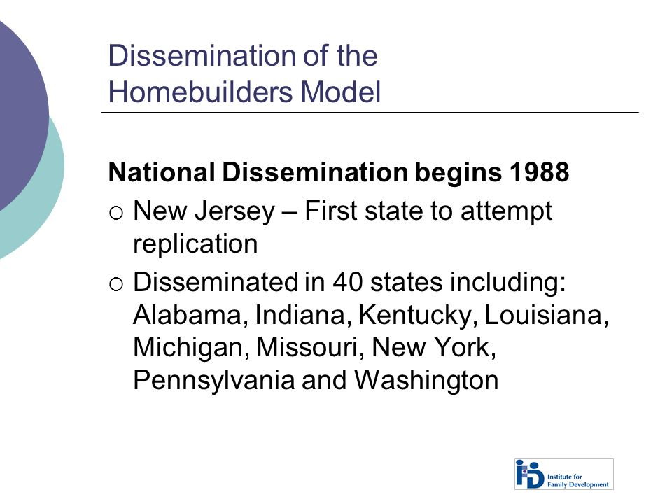 Dissemination of the Homebuilders Model