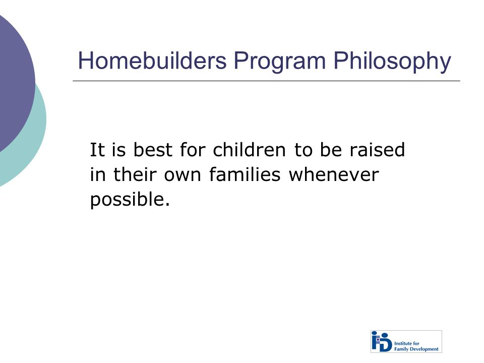 Homebuilders Program Philosophy