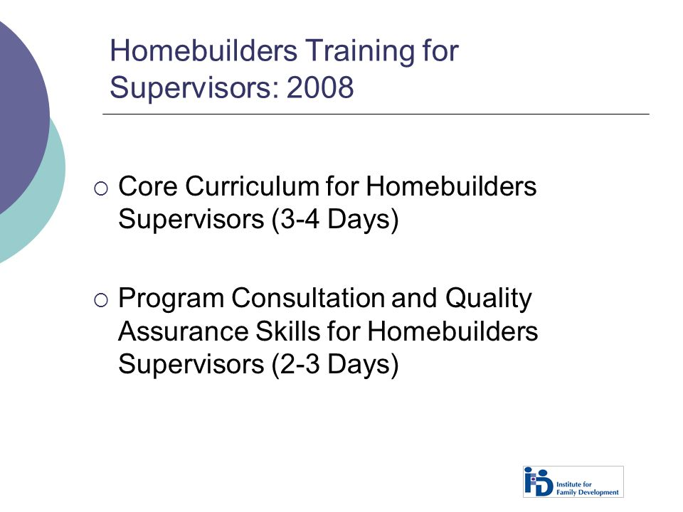 Homebuilders Training for Supervisors: 2008