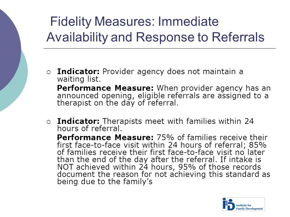 Fidelity Measures: Immediate Availability and Response to Referrals