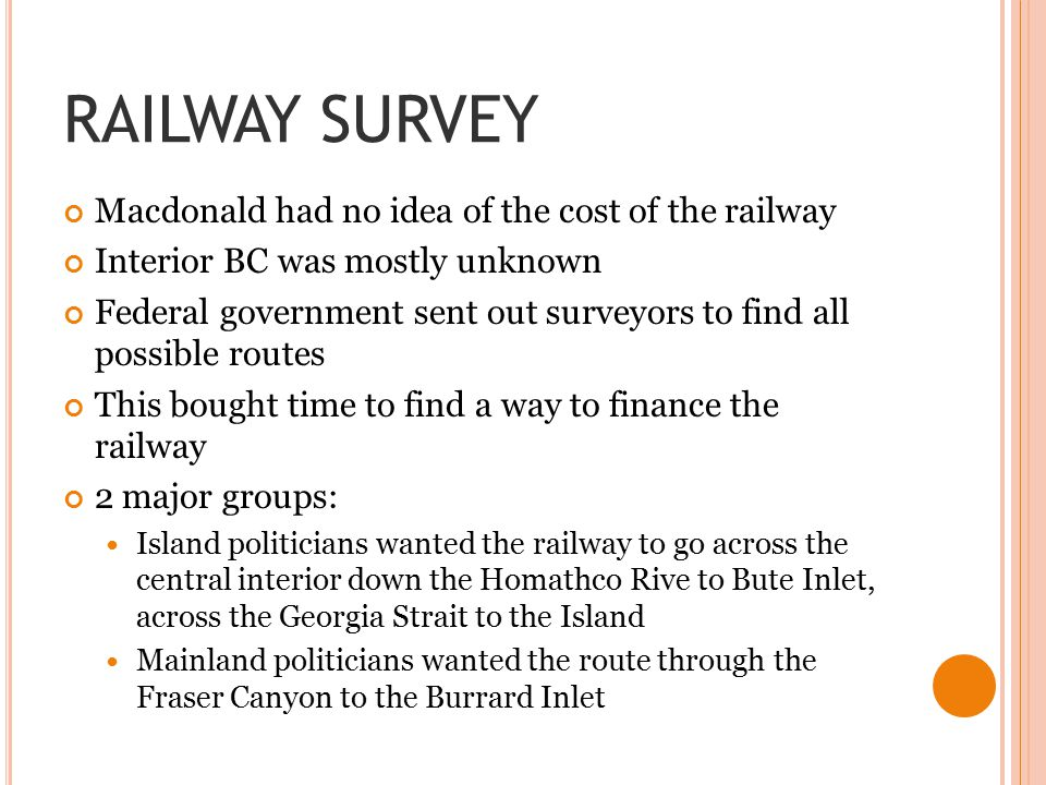 RAILWAY SURVEY Macdonald had no idea of the cost of the railway