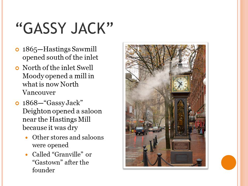 GASSY JACK 1865—Hastings Sawmill opened south of the inlet